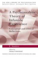A Psychoanalytic Theory of Infantile Experience