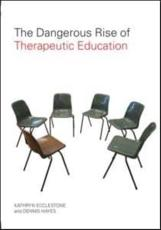 ISBN: 9780415397018 - The Dangerous Rise of Therapeutic Education
