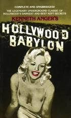 Hollywood Babylon: The Legendary Underground Classic of Hollywoods Darkest and Best Kept Secrets