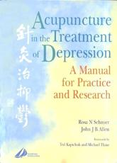 Acupuncture in the Treatment of Depression: A Manual for Practice and Research