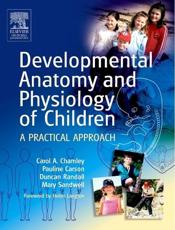 Developmental Anatomy and Physiology of Children: A Practical Approach