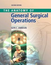 Anatomy of General Surgical Operations