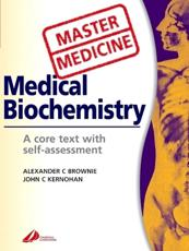 Master Medicine: Medical Biochemistry: A Core Text with Self-Assessment