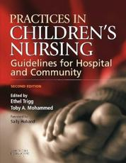 Practices in Children's Nursing: Guidelines for Hospital and Community