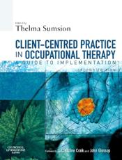 Client-Centered Practice in Occupational Therapy: A Guide to Implementation
