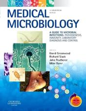 Medical Microbiology: A Guide to Microbial Infections: Pathogenesis, Immunity, Laboratory Diagnosis and Control