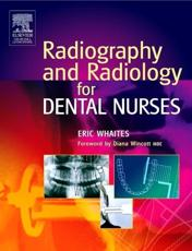 Radiography and Radiology for Dental Nurses