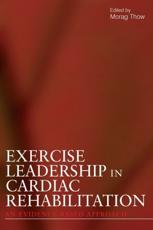 Exercise Leadership in Cardiac Rehabilitation