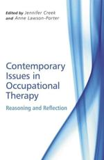 Contemporary Issues in Occupational Therapy: Reasoning and Reflection