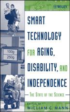 Smart Technology for Aging, Disability and Independence (v. 1)