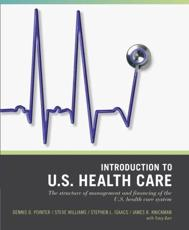 Introduction to U.S. Health Care: The Structure of Management and Financing of the U.S. Health Care System