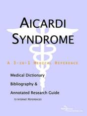 Aicardi Syndrome - A Medical Dictionary, Bibliography, and Annotated