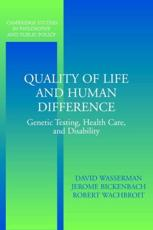 Quality of Life and Human Difference: Genetic Testing, Health Care, and Disability