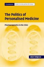 The Politics of Personalised Medicine: Pharmacogenetics in the Clinic