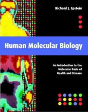 Human Molecular Biology: An Introduction to the Molecular Basis of Health and Disease