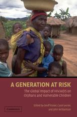 A Generation at Risk: The Global Impact of HIV/AIDS on Orphans and Vulnerable Children