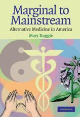Marginal to Mainstream: Alternative Medicine in America