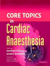 Core Topics in Cardiac Anaesthesia