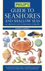 Philips Guide to Seashores and Shallow Seas of Britain and Europe