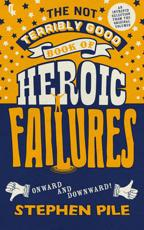 ISBN: 9780571277339 - The Not Terribly Good Book of Heroic Failures