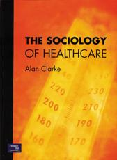The Sociology of Healthcare