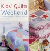 Kids Quilts in a Weekend