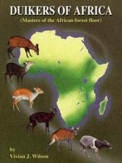 Duikers of Africa Masters of the African Forest Floor