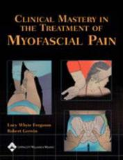Clinical Mastery in the Treatment of Myofascial Pain