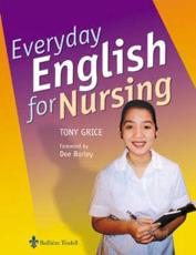 Everyday English for Nursing: An English Language Resource for Nurses Who Are Non-Native Speakers of English