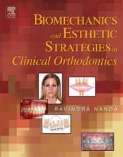 Biomechanics and Esthetic Strategies in Clinical Orthodontics