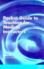 The Pocket Guide to Teaching for Medical Instructors