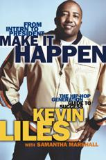 Make It Happen: The Hip Hop Generation Guide to Success