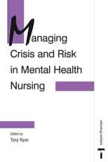 Managing Crisis and Risk in Mental Health Nursing
