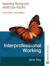 Expanding Nursing and Health Care Practice Interprofessional Working