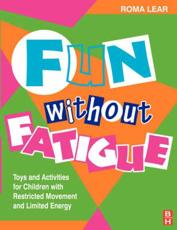 Fun without Fatigue