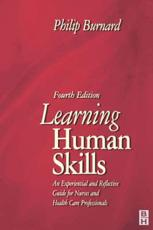 Learning Human Skills: An Experiential and Reflective Guide for Nurses and Health Care Professionals