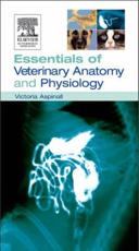 Essentials of Veterinary Anatomy and Physiology
