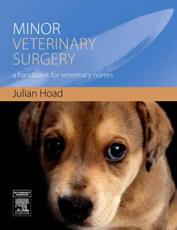 Minor Veterinary Surgery: A Handbook for Veterinary Nurses