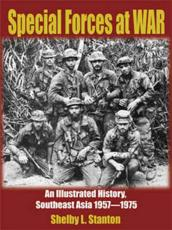 Special Forces at War: An Illustrated History Southeast Asia 1957 1975