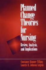 Planned Change Theories for Nursing: Review, Analysis, and Implications