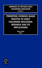 Promoting Evidence-Based Practice in Early Childhood Education: Research and Its Implications