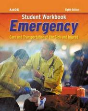 Student Workbook to Accompany Emergency Care and Transportation of the Sick