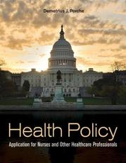 ISBN: 9780763783136 - Health Policy: Application for Nurses and Other Healthcare Professionals