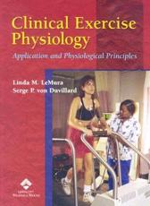 Clinical Exercise Physiology: Application and Physiological Principles