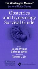 The Washington Manual Obstetrics and Gynecology Survival Guide