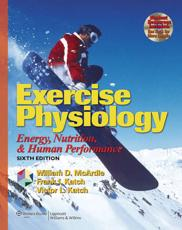Exercise Physiology: Energy, Nutrition, and Human Performance with CDROM