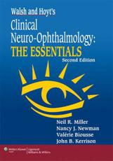 Walsh and Hoyt's Clinical Neuro-Ophthalmology: The Essentials