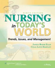 Nursing in Today's World: Trends, Issues, & Management
