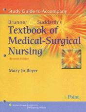 Study Guide to Accompany Brunner & Suddarth's Textbook of Medical-Surgical Nursing
