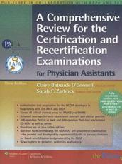 A Comprehensive Review for the Certification and Recertificati on Examinations for Physician Assistants with CDROM